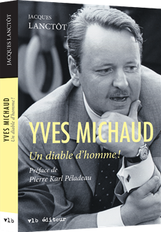 Yves Michaud, un diable d'homme